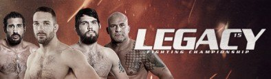 Legacy Fighting Championship 15 Results and Recap